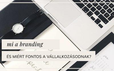 Mi a branding és miért elengedhetetlen a vállalkozásod számára?
